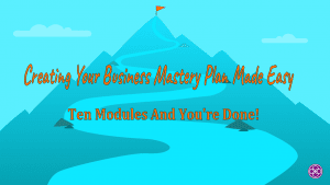 Creating Your Business mastery Plan Made Easy